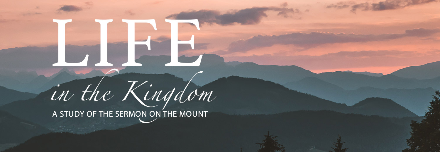 Life In The Kingdom Sermon On The Mount